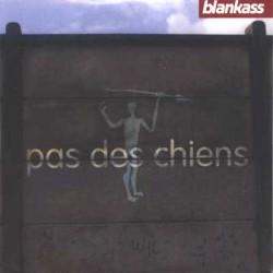 Blankass - Pas Des Chiens - CD Single Promo