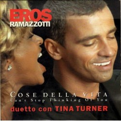 Eros Ramazzotti Duetto Con Tina Turner ‎– Cose Della Vita - Can't Stop Thinking Of You - CD Single