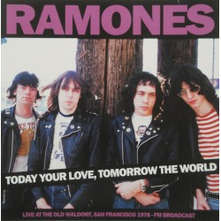 Ramones ‎– Today Your Love, Tomorrow The World - Live At The Old Waldorf, San Francisco 1978 - Fm Broadcast - LP Vinyl