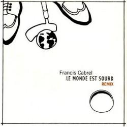 Cabrel Francis - Le Monde Est Sourd Remix - CD Single Promo