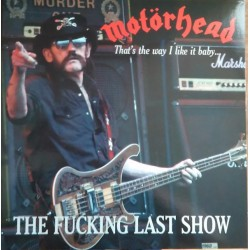 Motörhead ‎– The Fucking Last Show - That's The Way I Like It Baby... - Double LP Vinyl Album - Coloured Green - Limited Edition