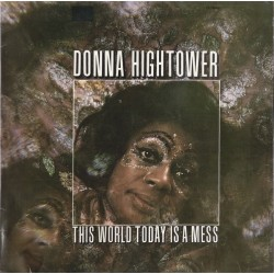 Donna Hightower ‎– This World Today Is A Mess - LP Vinyl Album