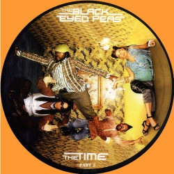 The Black Eyed Peas – The Time - Part 3 - Maxi Vinyl 12 inches - Picture Disc