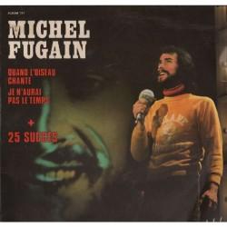 Michel Fugain – Quand L'oiseau Chante - Je N'aurai Pas Le Temps + 25 Grands Succès - Double LP Vinyl Album
