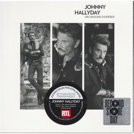 Johnny Hallyday – Des Raisons D'Espérer - 7 inches - Coloured Clear - Disquaire Day - RSD 2016