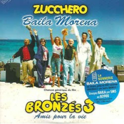 Zucchero Sugar Forniciari ‎– Baila Morena - Les Bronzés 3 - CD Single