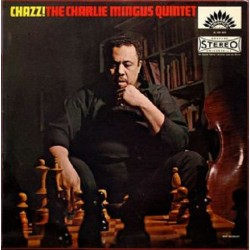 The Charles Mingus Quintet ‎– Chazz! - LP Vinyl Album