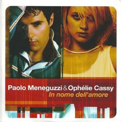 Paolo Meneguzzi & Ophélie Cassy ‎– In Nome Dell'amore - Au Nom De L'amour - CD Single