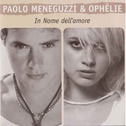 Paolo Meneguzzi & Ophélie Cassy ‎– In Nome Dell'amore - Au Nom De L'amour - CD Single Promo