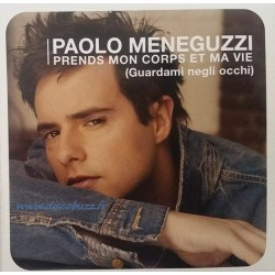 Paolo Meneguzzi ‎– Prends Mon Corps et Ma Vie - Guardami Negli Occhi - CD Single Promo