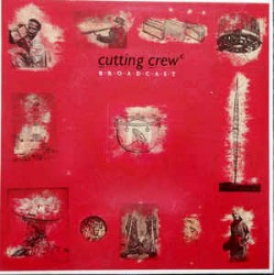 Cutting Crew ‎– Broadcast - LP Vinyl Album