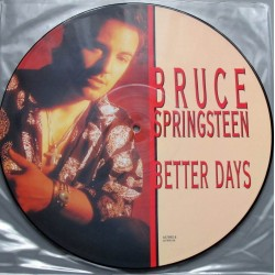 Bruce Springsteen – Better Days - Maxi Vinyl 12 inches - Picture Disc