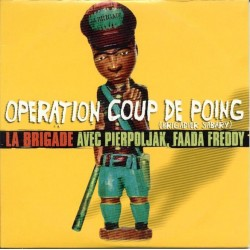 La Brigade Avec Pierpoljak, Faada Freddy ‎– Operation Coup De Poing (Brigadier Sabary) - CD Single