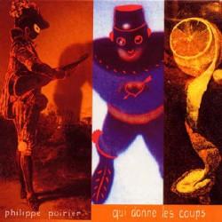 Philippe Poirier – Qui Donne Les Coups - CD Album - Digipak Edition