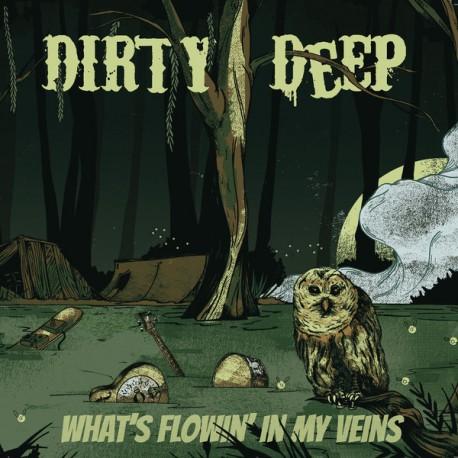 Dirty Deep – What's Flowin' In My Veins - LP Vinyl Album