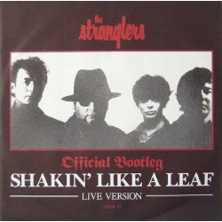 The Stranglers ‎– Shakin' Like A Leaf Live Version - Official Bootleg - Maxi Vinyl 12 inches