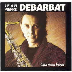 Jean Pierre Debarbat - One Man Band - CD Album