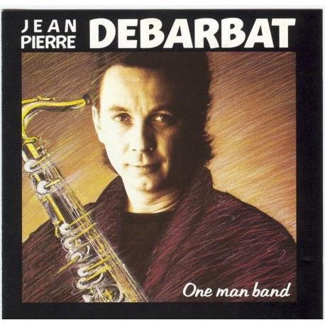 Jean Pierre Debarbat - One Man Band - CD Album
