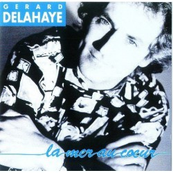 Gérard Delahaye - La Mer Au Coeur - CD Album