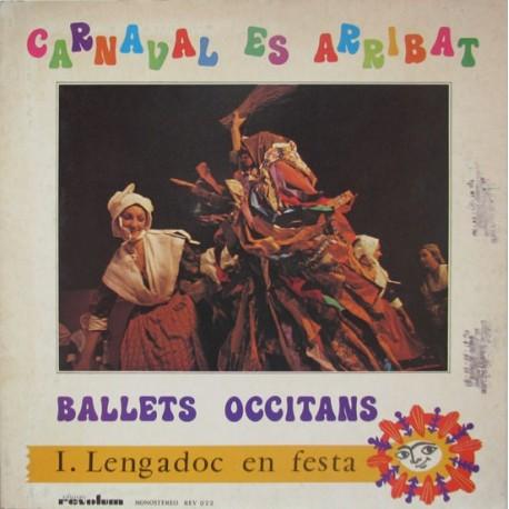 Ballets Occitans – I. Lengadoc En Festa - Carnaval Es Arribat - LP Vinyl Album