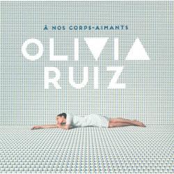 Olivia Ruiz – À Nos Corps-Aimants - LP Vinyl Album