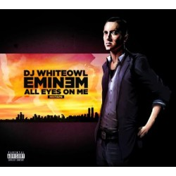 DJ Whiteowl - Eminem - All Eyes On Me - Mixtape - CD Album Digipak Edition