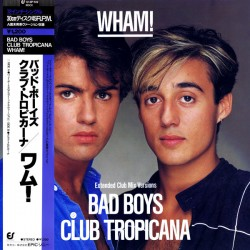 Wham ( George Michael ) ‎– Bad Boys - Club Tropicana - Maxi Vinyl 12 inches Japan