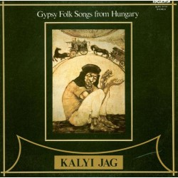 Kalyi Jag ‎– Fekete Tűz - Black Fire - Gypsy Folk Songs From Hungary - LP Vinyl Album