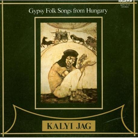 Kalyi Jag – Fekete Tűz - Black Fire - Gypsy Folk Songs From Hungary - LP Vinyl Album