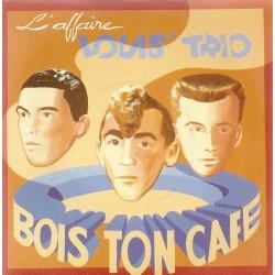 L'Affaire Louis Trio – Bois Ton Café - Maxi Vinyl 12 inches