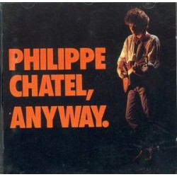 Philippe Chatel ‎– Anyway - CD Album