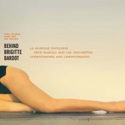 Pete Rugolo And His Orchestra ‎– Behind Brigitte Bardot - Cool Sounds From Her Hot Scenes - LP Vinyl Album