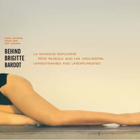 Pete Rugolo And His Orchestra – Behind Brigitte Bardot - Cool Sounds From Her Hot Scenes - LP Vinyl Album