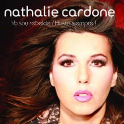 Nathalie Cardone – Yo Soy Rebelde / Hasta Siempre ! - CD Single
