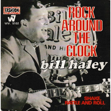 Bill Haley ‎– Rock Around The Clock - SP 45 RPM 7 inches