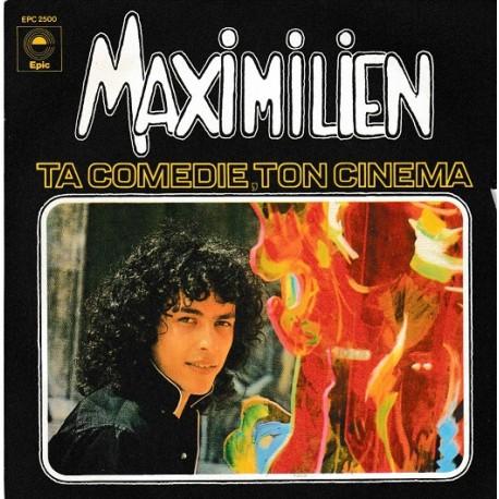 Maximilien - Ta Comédie, Ton Cinéma - SP Vinyl 45 RPM - 7 inches