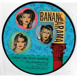 Bananarama ‎– Robert De Niro's Waiting - Vinyl 7 inches Picture Disc Siobhan