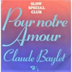 Claude Baylet / David Christie – Pour Notre Amour / Mona Lisa - Vinyl 7 inches 45 RPM