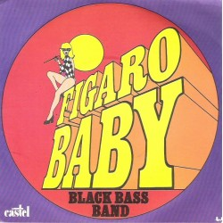 Black Bass Band ‎– Figaro Baby - Vinyl 7 inches 45 RPM