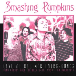 The Smashing Pumpkins ‎– Live At Del Mar Fairgrounds - Bing Crosby Hall. October 26th, 1993 - Double LP Vinyl Album