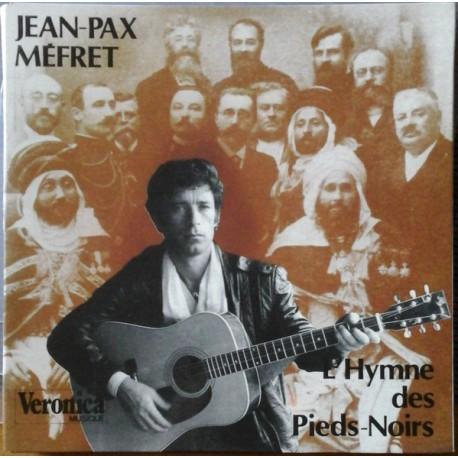 Jean-Pax Méfret – L'Hymne Des Pieds-Noirs - Vinyl 7 inches 45 RPM Gatefold