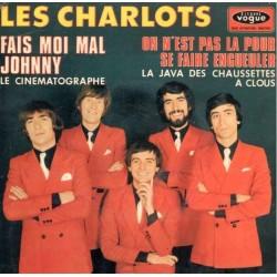 Les Charlots – Fais Moi Mal Johnny - On N'Est Pas Là Pour Se Faire Engueuler - Vinyl 7 inches 45 RPM