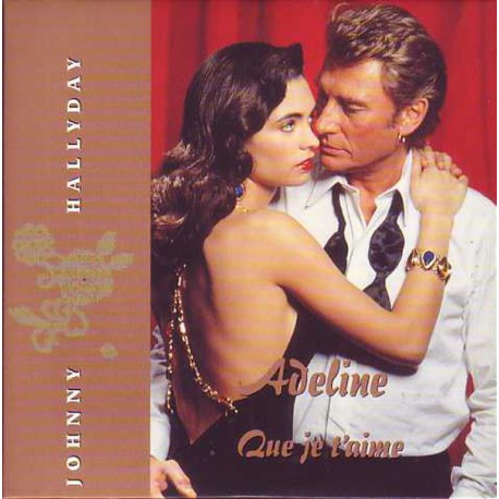 Johnny Hallyday & Adeline - Que Je T'Aime - Vinyl 10 inches Picture Disc Edition