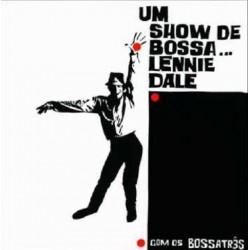 Lennie Dale Com Os Bossa Três – Um Show De Bossa... - LP Vinyl Album