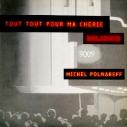 Michel Polnareff – Tout Tout Pour Ma Chérie (Live) - Holidays (Live) - Maxi vinyl 12 inches Promo