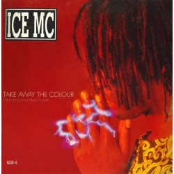 ICE MC ‎– Take Away The Colour - '95 Reconstruction - Maxi Vinyl 12 inches