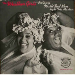 The Weather Girls ‎– I'm Gonna Wash That Man Right Outa My Hair - Maxi Vinyl 12 inches