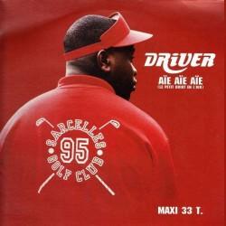 Driver – Aïe Aïe Aïe - Le Petit Doigt En L'Air - Maxi Vinyl 12 inches