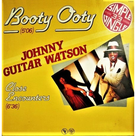 Johnny Guitar Watson – Booty Ooty - Close Encounters - Maxi Vinyl 12 inches