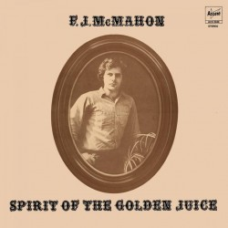 F. J. McMahon ‎– Spirit Of The Golden Juice - LP Vinyl Album